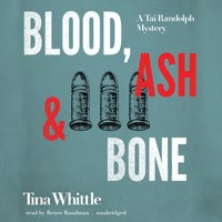 Blood, Ash, and Bone - Tina Whittle - audiobook