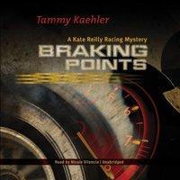 Braking Points - Tammy Kaehler - audiobook