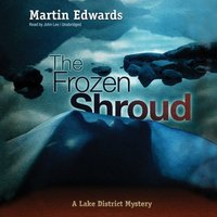 Frozen Shroud - Martin Edwards - audiobook