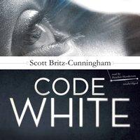 Code White - Scott Britz-Cunningham - audiobook
