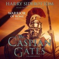 Caspian Gates - Harry Sidebottom - audiobook