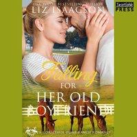Falling for Her Old Boyfriend - Liz Isaacson - audiobook