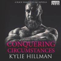 Conquering Circumstances - Kylie Hillman - audiobook