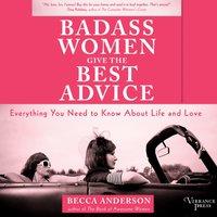 Badass Women Give the Best Advice - Becca Anderson - audiobook