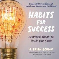 Habits for Success - G. Brian Benson - audiobook