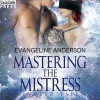 Mastering the Mistress - Evangeline Anderson - audiobook