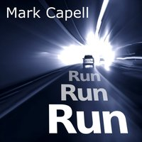 Run, Run, Run - Mark Capell - audiobook