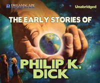 Early Stories of Philip K. Dick