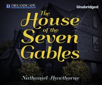 House of the Seven Gables - Nathaniel Hawthorne - audiobook