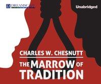 Marrow of Tradition - Charles Waddell Chesnutt - audiobook