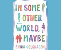 In Some Other World, Maybe - Shari Goldhagen - audiobook