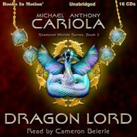 Dragon Lord (Shattered Worlds, Book 2) - Michael A. Cariola - audiobook