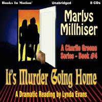 It's Murder Going Home (Charlie Greene, Book 4) - Marlys Millhiser - audiobook