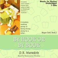 By Hook Or By Book (Megan Clark Series, Book 2) - D.R. Meredith - audiobook