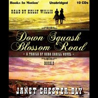 Down Squash Blossom Road (A Trails of Reba Cahill Series, Book 2) - Janet Chester Bly - audiobook