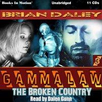 Broken Country (GAMMALAW Series, Book 3) - Brian Daley - audiobook