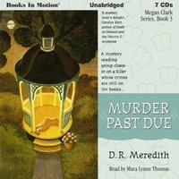 Murder Past Due (Megan Clark Series, Book 3) - D.R. Meredith - audiobook