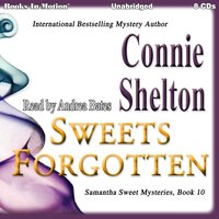 Sweets ForGotten (Samantha Sweet Series, Book 10) - Connie Shelton - audiobook