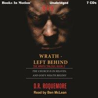 Wrath-Left Behind - D.R. Roquemore - audiobook