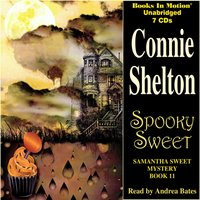 Spooky Sweet (Samantha Sweet Series, Book 11) - Connie Shelton - audiobook