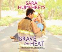 Brave the Heat - Sara Humphreys - audiobook