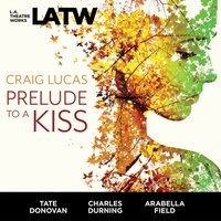 Prelude to a Kiss - Craig Lucas - audiobook