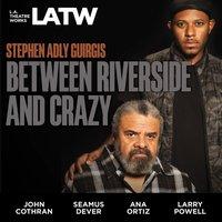Between Riverside and Crazy - Stephen Adly Guirgis - audiobook