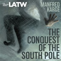 Conquest of the South Pole - Manfred Karge - audiobook