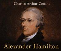Alexander Hamilton - Charles Arthur Conant - audiobook