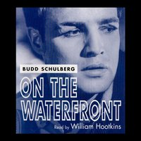 On The Waterfront - Budd Schulberg - audiobook