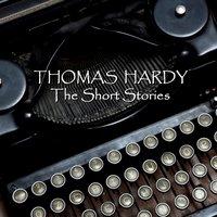 Thomas Hardy The Short Stories - Thomas Hardy - audiobook