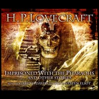 Imprisoned With The Pharoahs & Other Stories - H.P Lovecraft - audiobook