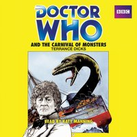 Doctor Who and the Carnival of Monsters - Terrance Dicks - audiobook