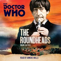 Doctor Who: The Roundheads - Mark Gatiss - audiobook