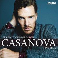 Benedict Cumberbatch reads Ian Kelly's Casanova - Ian Kelly - audiobook