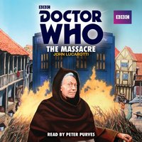Doctor Who: The Massacre - John Lucarotti - audiobook