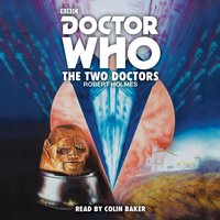 Doctor Who: The Two Doctors - Robert Holmes - audiobook