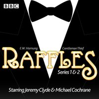 Raffles: Series 1 & 2 - E.W. Hornung - audiobook
