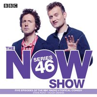 Now Show: Series 46 - Steve Punt - audiobook