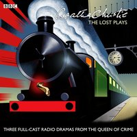 Agatha Christie: The Lost Plays - Agatha Christie - audiobook