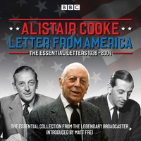 Letter from America: The Essential Letters 1936 - 2004 - Alistair Cooke - audiobook