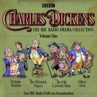 Charles Dickens: The BBC Radio Drama Collection: Volume One - Charles Dickens - audiobook