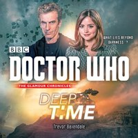 Doctor Who: Deep Time - Trevor Baxendale - audiobook