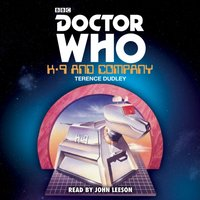 Doctor Who: K9 and Company - Terence Dudley - audiobook