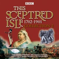 This Sceptred Isle Collection 2: 1702 - 1901 - Christopher Lee - audiobook