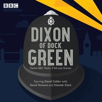 Dixon of Dock Green - Ted Willis - audiobook