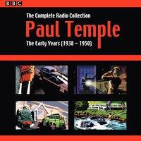 Paul Temple: The Complete Radio Collection: Volume One - Francis Durbridge - audiobook