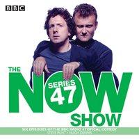 Now Show: Series 47 - Steve Punt - audiobook