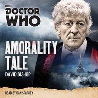 Doctor Who: Amorality Tale - David Bishop - audiobook