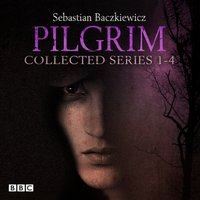 Pilgrim: The Collected Series 1-4 - Sebastien Baczkiewicz - audiobook